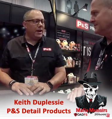 Mafia Memoirs with Keith Duplessie of P&S Detail Products at SEMA 2018